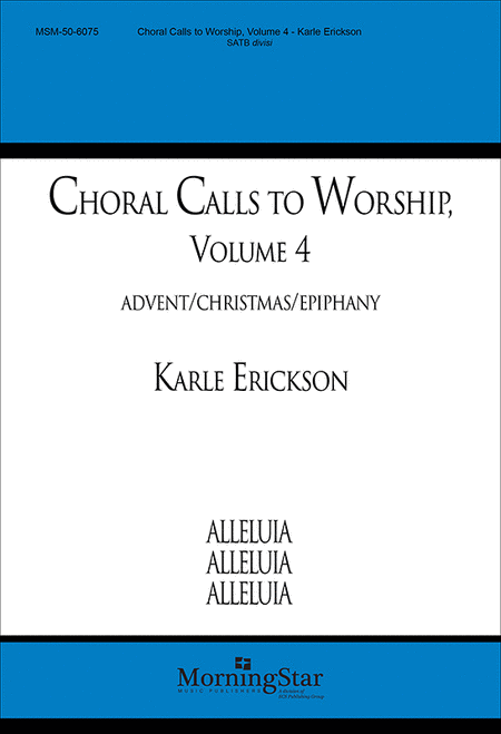 Choral Calls to Worship, Volume 4: Advent/Christmas/Epiphany