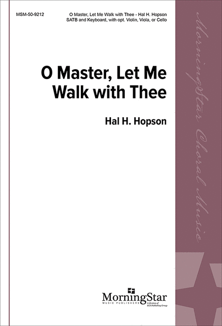 O Master, Let Me Walk with Thee: O Master, Let me Walk with You