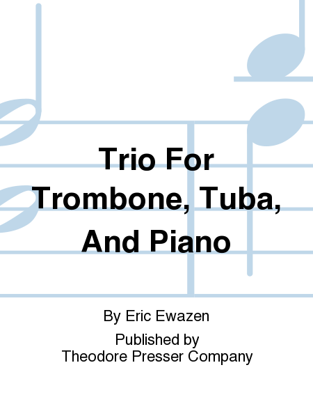 Trio For Trombone, Tuba, And Piano