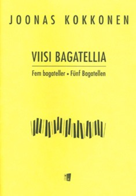 Viisi Bagatellia / Five Bagatelles