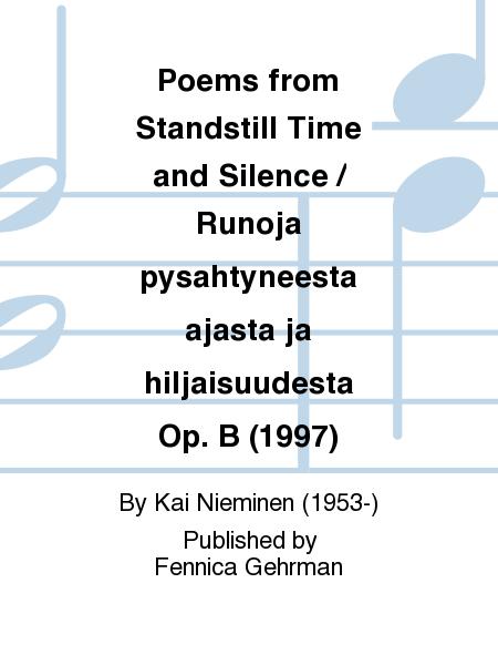 Poems from Standstill Time and Silence / Runoja pysahtyneesta ajasta ja hiljaisuudesta Op. B (1997)