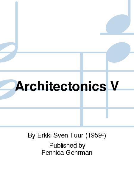 Architectonics V