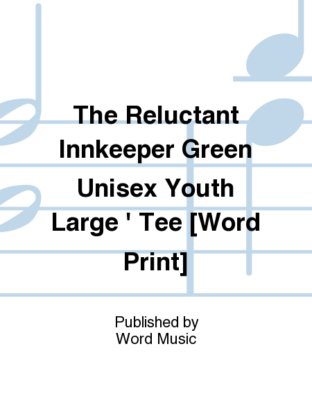 The Reluctant Innkeeper Green Unisex Youth Large ' Tee [Word Print]