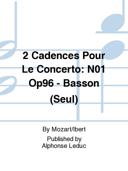 2 Cadences Pour Le Concerto: N01 Op96 - Basson (Seul)