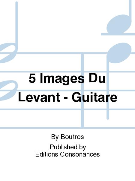 5 Images Du Levant - Guitare