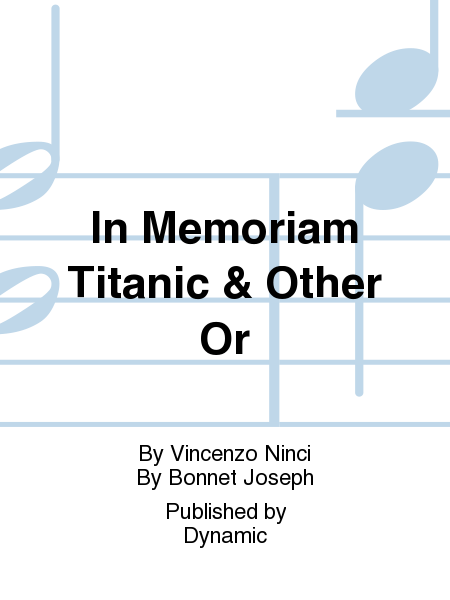 In Memoriam Titanic & Other Or