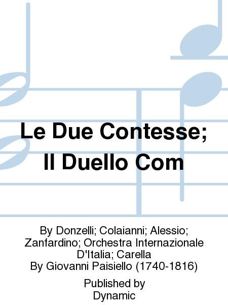 Le Due Contesse; Il Duello Com