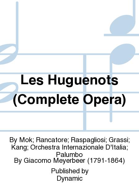 Les Huguenots (Complete Opera)