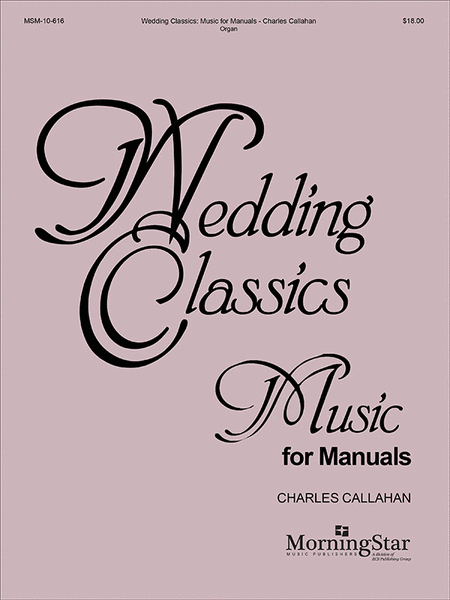 Wedding Classics - Music for Manuals