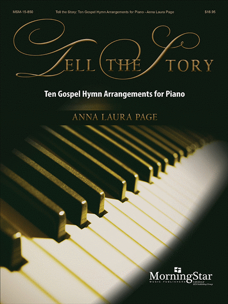 Tell the Story (Ten Gospel Hymn Arrangements for Piano)