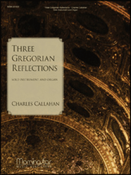 Three Gregorian Reflections- Solo Instrument & Organ