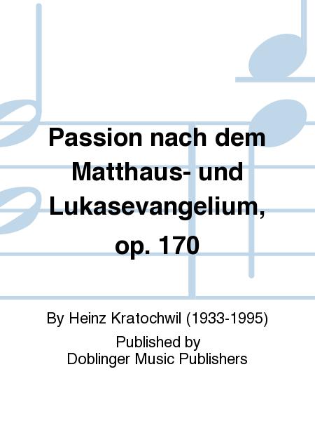 Passion nach dem Matthaus- und Lukasevangelium, op. 170