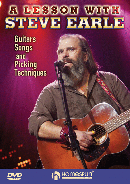 Steve Earle - Guitars, Songs, Picking Techniques and Arrangements