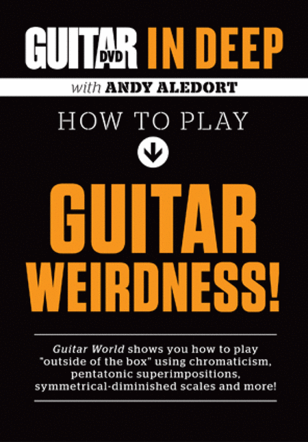 Guitar World in Deep -- How to Play Guitar Weirdness