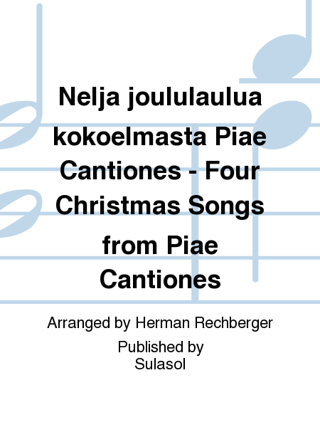 Nelja joululaulua kokoelmasta Piae Cantiones - Four Christmas Songs from Piae Cantiones