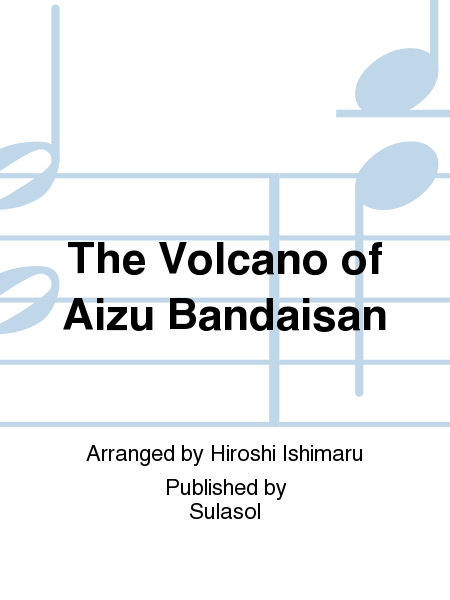 The Volcano of Aizu Bandaisan
