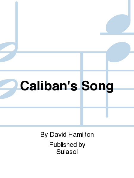 Caliban's Song