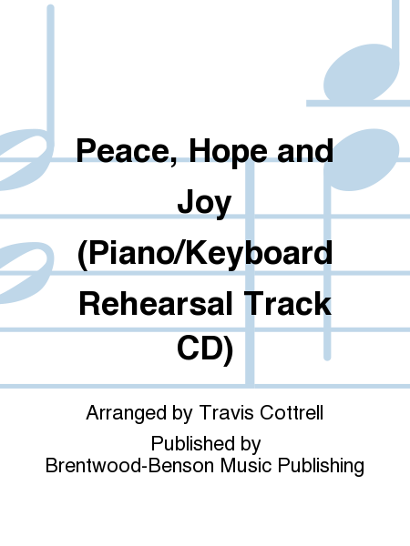 Peace, Hope and Joy (Piano/Keyboard Rehearsal Track CD)