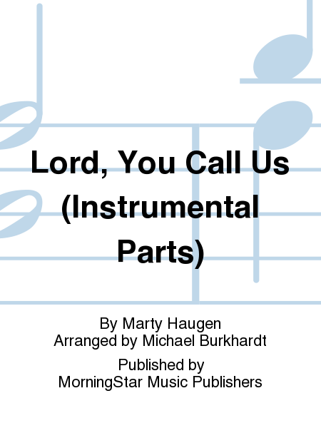 Lord, You Call Us (Instrumental Parts)