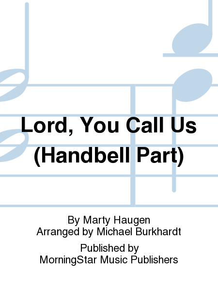Lord, You Call Us (Handbell Part)