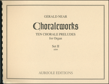 Choraleworks II: Ten Chorale Preludes for Organ