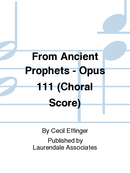 From Ancient Prophets - Opus 111 (Choral Score)