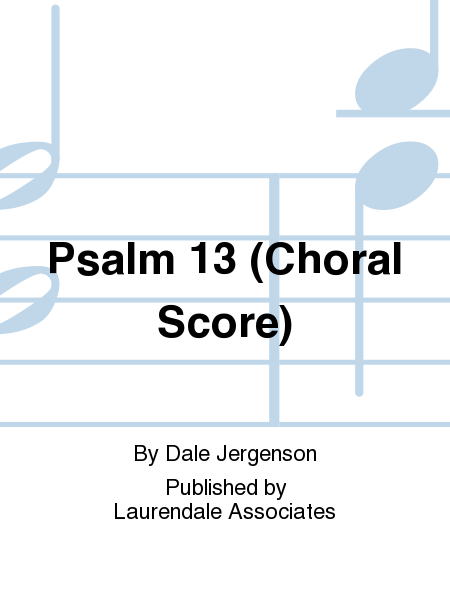 Psalm 13 (Choral Score)