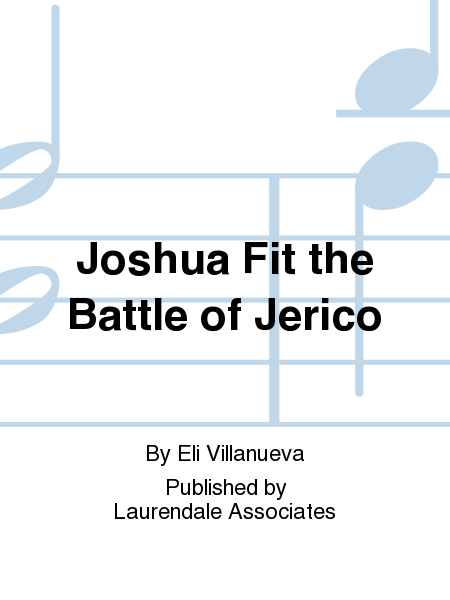 Joshua Fit the Battle of Jerico