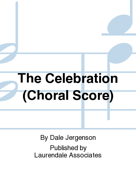 The Celebration (Choral Score)