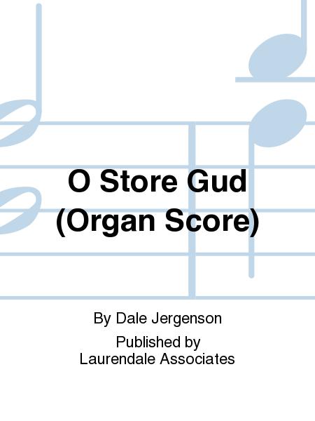O Store Gud (Organ Score)