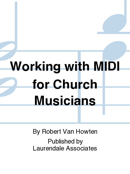 Working with MIDI for Church Musicians