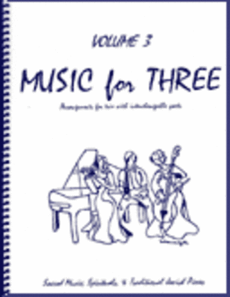 Music for Three, Volume 3 - Piano Trio (Violin, Cello & Piano - Set of 3 Parts)