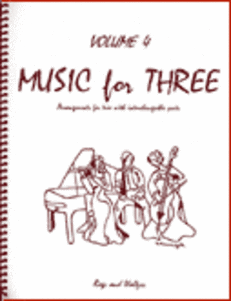 Music for Three, Volume 4 - Piano Trio (Violin, Cello & Piano - Set of 3 Parts)