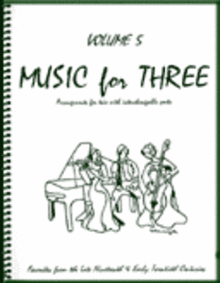 Music for Three, Volume 5 - Piano Quartet (Violin, Viola, Cello, Keyboard - Set of 4 Parts)