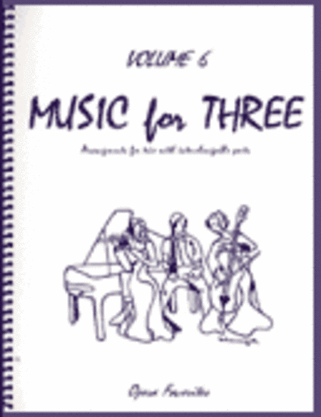 Music for Three, Volume 6 - Piano Trio (Violin, Cello & Piano - Set of 3 Parts)