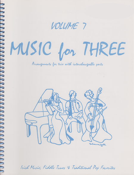 Music for Three, Volume 7 - String Trio (Violin, Viola, Cello - Set of 3 Parts)