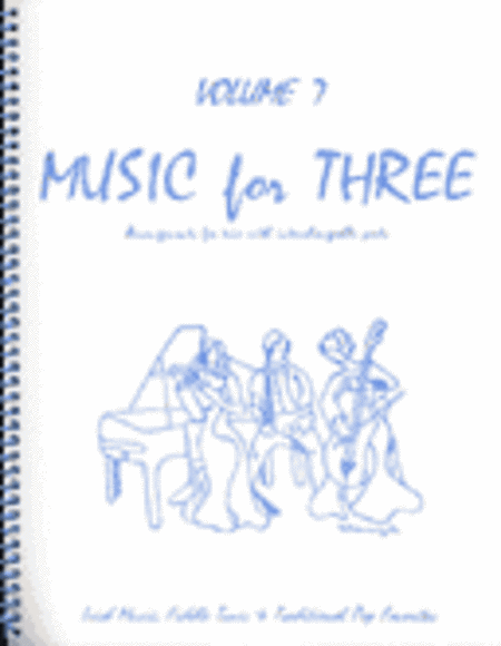 Music for Three, Volume 7 - String Trio or Wind Trio (2 Violins & Cello Set of 3 Parts)