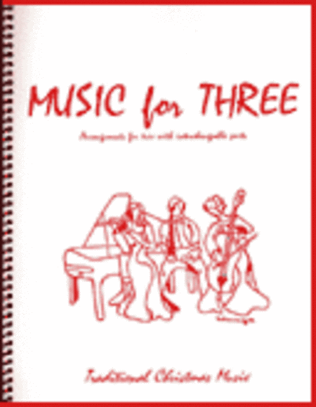 Music for Three, Christmas - String Trio or Wind Trio (2 Violins & Cello Set of 3 Parts)