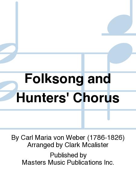 Folksong and Hunters' Chorus