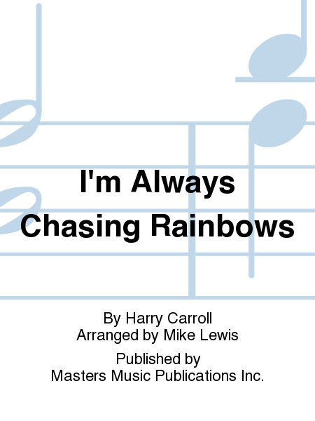 I'm Always Chasing Rainbows
