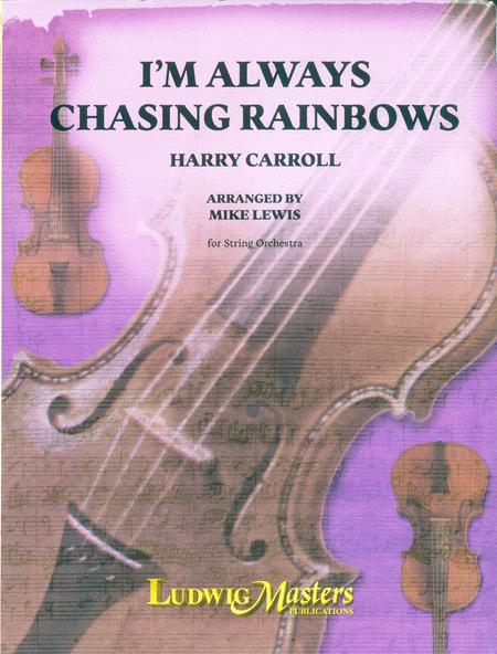 I'm Always Chasing Rainbows