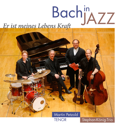 Bach in Jazz: He Is the Strength