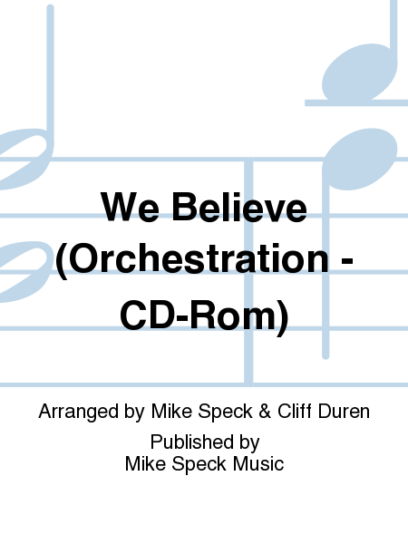 We Believe (Orchestration - CD-Rom)