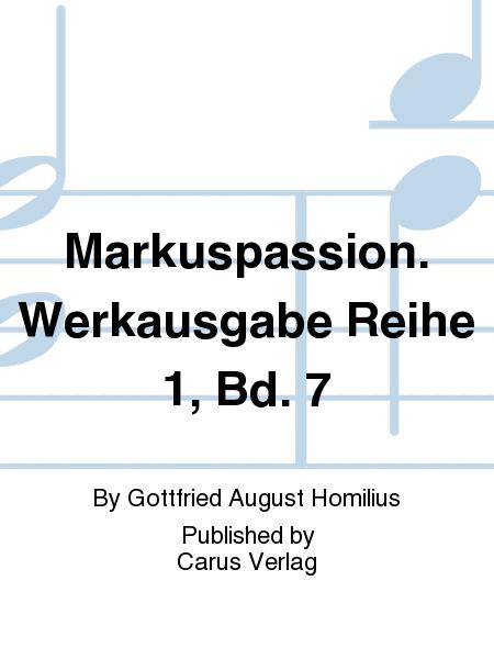 Markuspassion. Werkausgabe Reihe 1, Bd. 7
