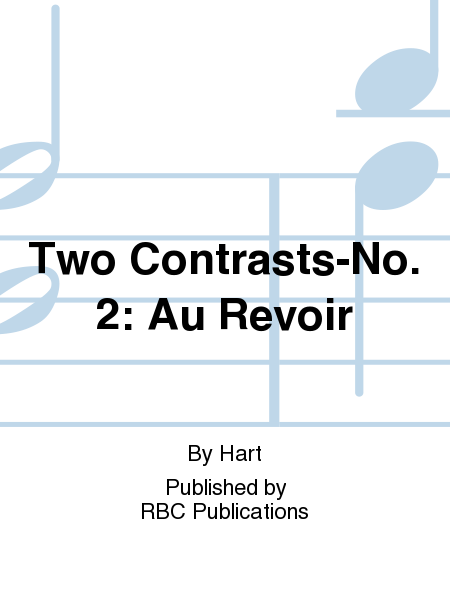 Two Contrasts-No. 2: Au Revoir