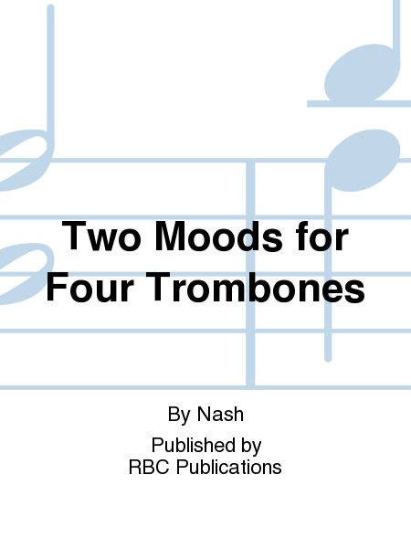 Two Moods for Four Trombones