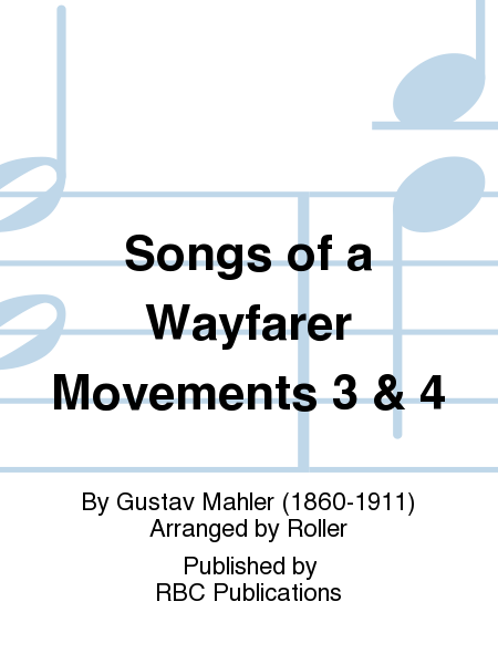 Songs of a Wayfarer Movements 3 & 4