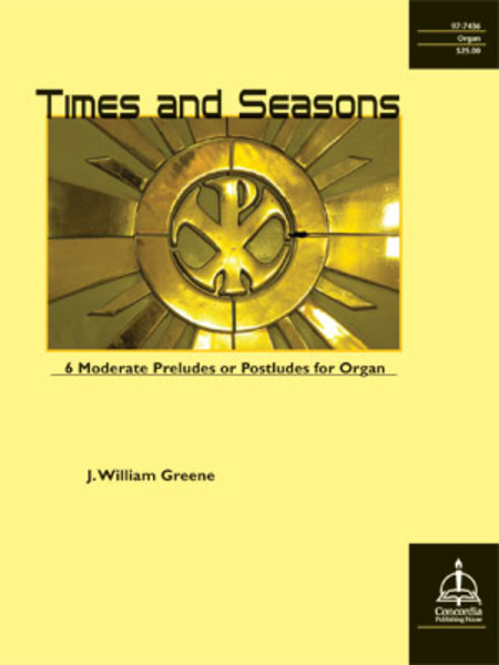 Times and Seasons: Six Moderate Preludes or Postludes for Organ