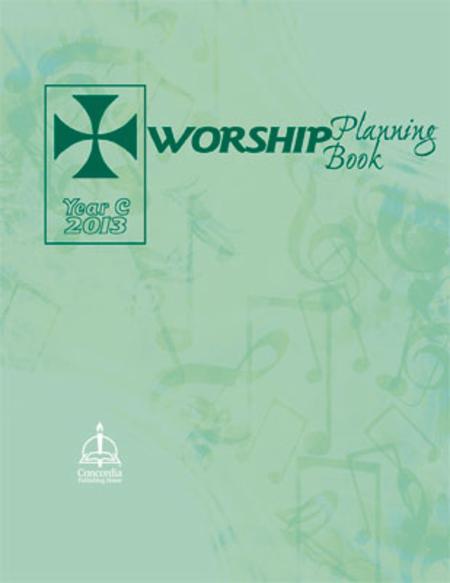 Worship Planner: Series C 2012-2013