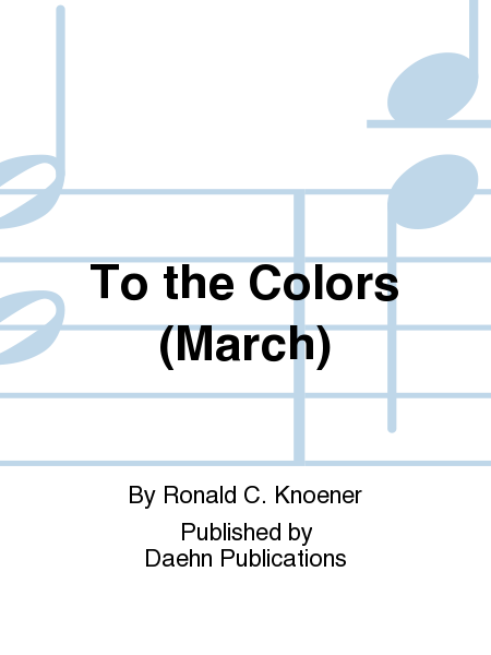 To the Colors (March)